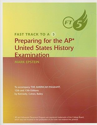Fast Track to a 5: Preparing for the AP United States History Examination 9780618479399