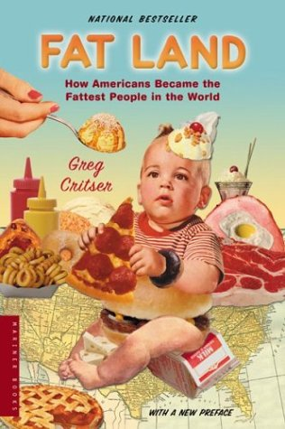 Fat Land: How Americans Became the Fattest People in the World 9780618380602