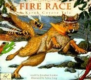 Fire Race: A Karuk Coyote Tale of How Fire Came to the People 9780613100922