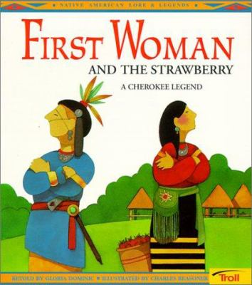First Woman and the Strawberry: A Cherokee Legend 9780613077859