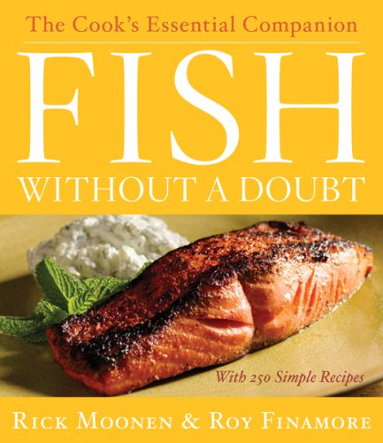 Fish Without a Doubt: The Cook's Essential Companion 9780618531196