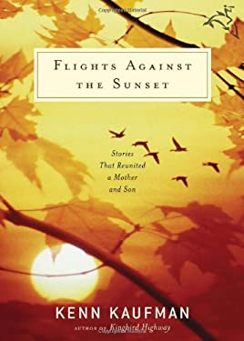 Flights Against the Sunset: Stories That Reunited a Mother and Son 9780618942701