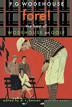 Fore! : The Best of Wodehouse on Golf