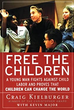 Free the Children: A Young Man Fights Against Child Labor and Proves That Children Can Change the World 9780613215640