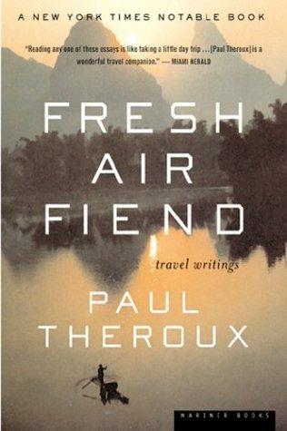 Fresh Air Fiend: Travel Writings 9780618126934