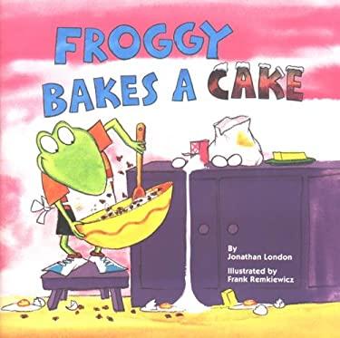 Froggy Bakes a Cake 9780613252690