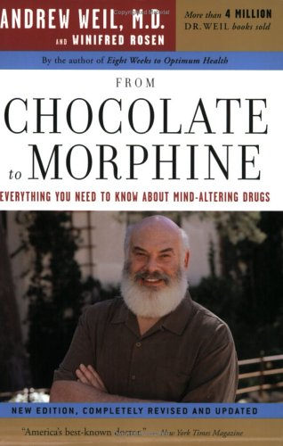From Chocolate to Morphine: Everything You Need to Know about Mind-Altering Drugs 9780618483792