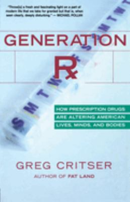 Generation RX: How Prescription Drugs Are Altering American Lives, Minds, and Bodies 9780618773565