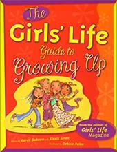 Girls' Life Guide to Growing Up