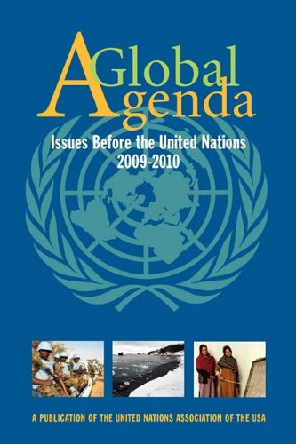 Global Agenda: Issues Before the United Nations 2009-2010 9780615297194