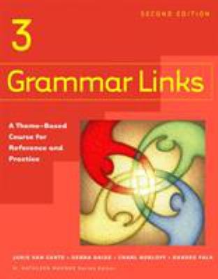 Grammar Links 3: A Theme-Based Course for Reference and Practice 9780618274147