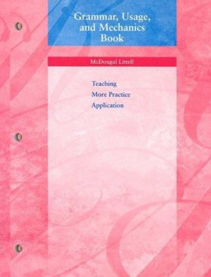 Grammar, Usage, and Mechanics Book: Teaching, More Practice, Application 9780618153763