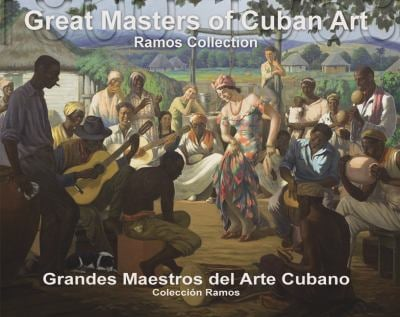 Great Masters of Cuban Art 1800-1958/Grandes Maestros del Arte Cubano: Ramos Collection/Coleccion Ramos 9780615240459
