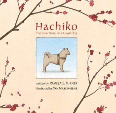 Hachiko: The True Story of a Loyal Dog 9780618140947