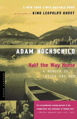 Half the Way Home: A Memoir of Father and Son 9780618439201
