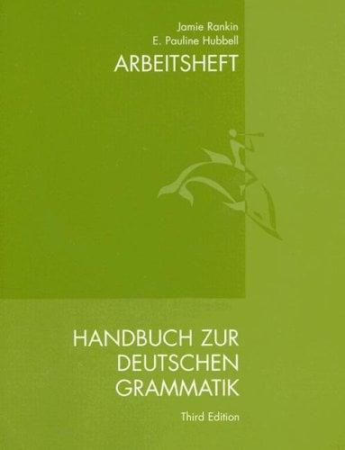 Handbuch Zur Deutschen Grammatik Arbeitsheft 9780618013456