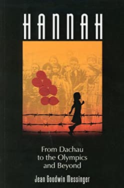 Hannah: From Dachau to the Olympics and Beyond 9780615128665
