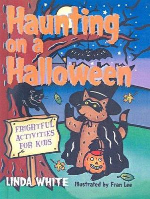 Haunting on a Halloween: Frightful Activities for Kids 9780613525688