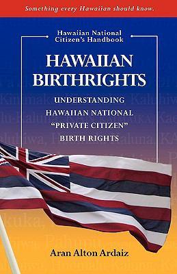Hawaiian Birthrights 9780615297330