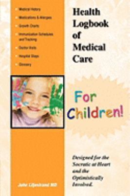 Health Logbook of Medical Care for Children 9780615248370