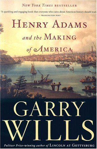 Henry Adams and the Making of America 9780618872664