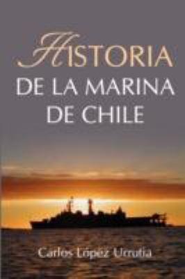 Historia de La Marina de Chile 9780615185743