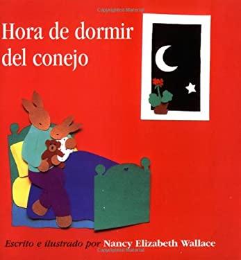 Hora de Dormir del Conejo/Rabbit's Bedtime 9780618077083