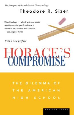 Horace's Compromise: The Dilemma of the American High School 9780618516063