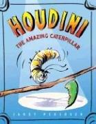 Houdini the Amazing Caterpillar 9780618893324