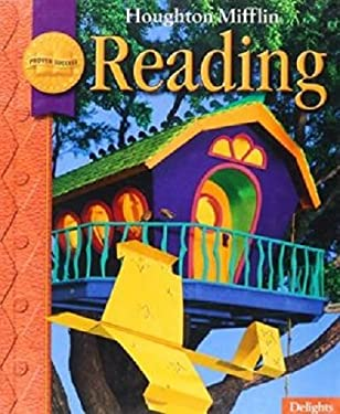 Houghton Mifflin Reading: Student Edition Level 2.2 Delights 2008