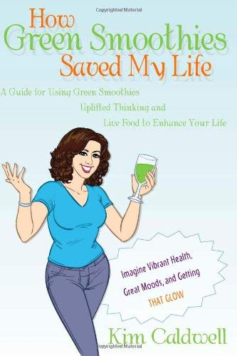 How Green Smoothies Saved My Life 9780615302904