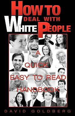 How to Deal with White People 9780615328003