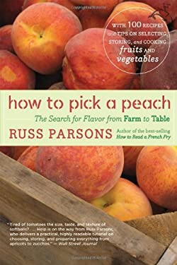 How to Pick a Peach: The Search for Flavor from Farm to Table 9780618463480