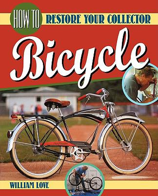 How to Restore Your Collector Bicycle 9780615282435