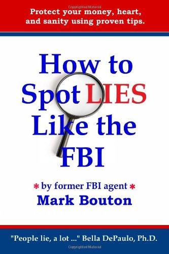 How to Spot Lies Like the FBI 9780615371863