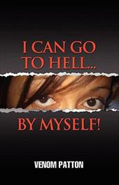 I Can Go to Hell by Myself