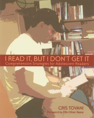I Read It, But I Don't Get It: Comprehension Strategies for Adolescent Readers 9780613647359