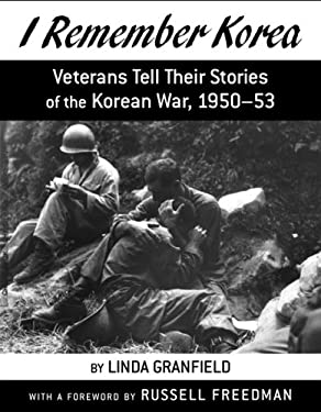 I Remember Korea: Veterans Tell Their Stories of the Korean War, 1950-53 9780618177400