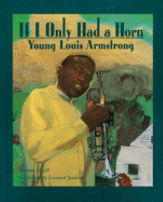 If I Only Had a Horn: Young Louis Armstrong 9780618250769
