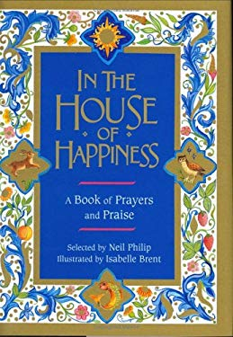 In the House of Happiness: A Book of Prayers and Praise 9780618234813