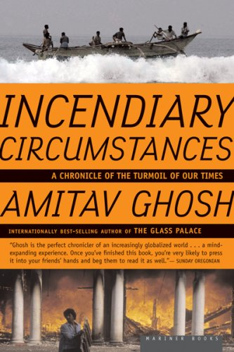 Incendiary Circumstances: A Chronicle of the Turmoil of Our Times 9780618872213