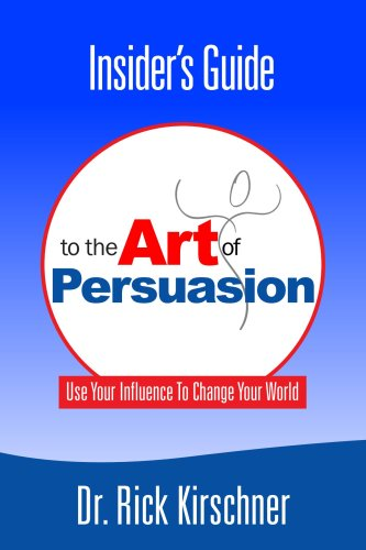 Insider's Guide to the Art of Persuasion 9780615156316