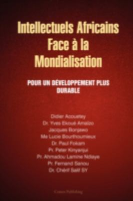 Intellectuels Africains Face La Mondialisation 9780615146065