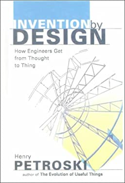 Invention by Design: How Engines Get from Thought to Thing 9780613181228