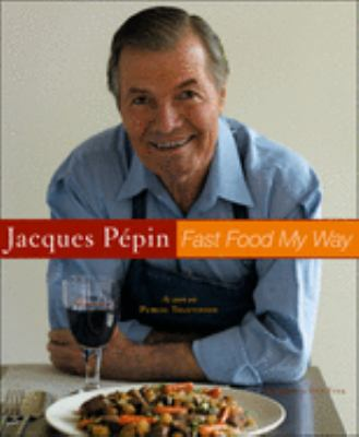 Jacques Pepin Fast Food My Way 9780618393121
