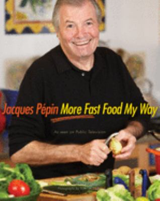 Jacques Pepin More Fast Food My Way 9780618142330