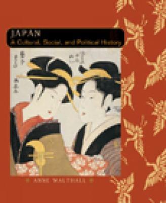Japan: A Cultural, Social, and Political History 9780618133888