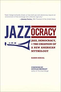 Jazzocracy: Jazz, Democracy, and the Creation of a New American Mythology
