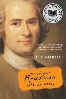 Jean-Jacques Rousseau: Restless Genius 9780618872022