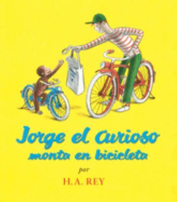 Jorge el Curioso Monta en Bicicleta = Curious George Rides a Bicycle 9780618196777